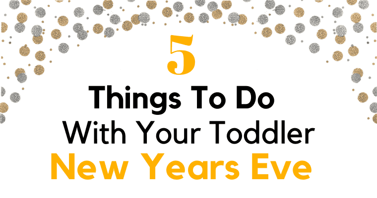 Things to do with Toddlers on New Years Eve