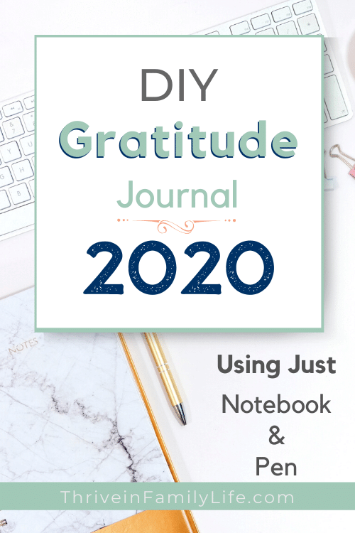 DIY Gratitude journal for busy moms in 2020 using just a notebook and pen.