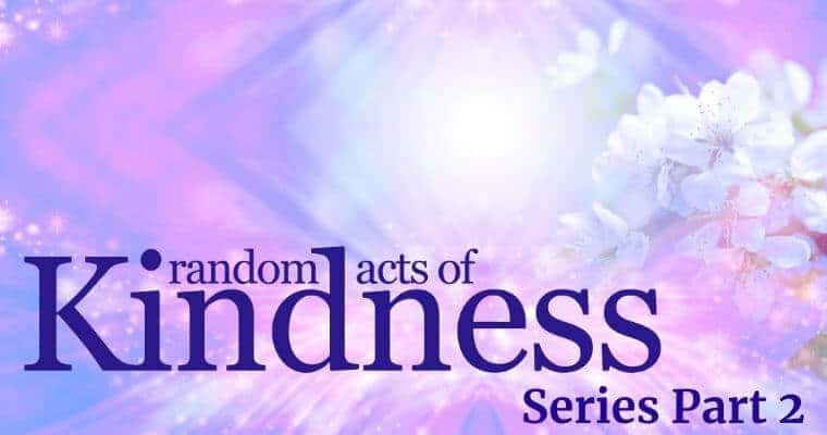 random acts of kindness series part 2 for moms and kids