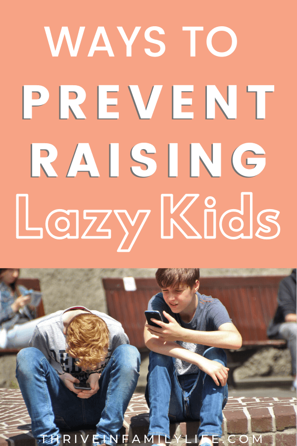 Prevent raising lazy kids by using these 10 principles at home.